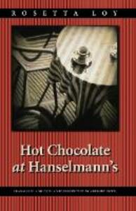 Hot Chocolate at Hanselmann's - Rosetta Loy - cover