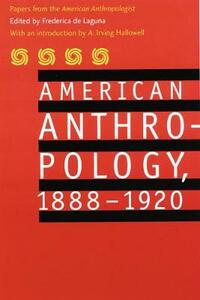 "American Anthropology, 1888-1920: Papers from the ""American Anthropologist"" - American Anthropological Association - cover"