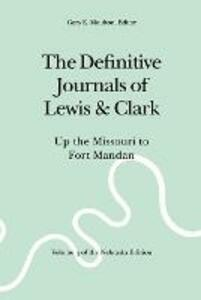 The Definitive Journals of Lewis and Clark, Vol 3: Up the Missouri to Fort Mandan - Meriwether Lewis,William Clark - cover