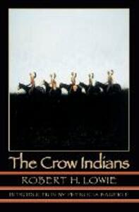 The Crow Indians - Robert H. Lowie - cover