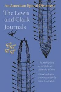 The Lewis and Clark Journals (Abridged Edition): An American Epic of Discovery - Meriwether Lewis,William Clark,Members of the Corps - cover