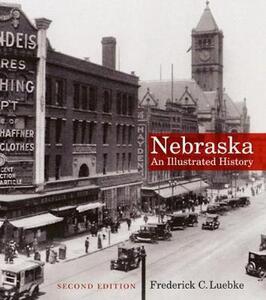 Nebraska: An Illustrated History, Second Edition - Frederick C. Luebke - cover