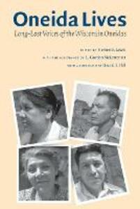 Oneida Lives: Long-Lost Voices of the Wisconsin Oneidas - cover