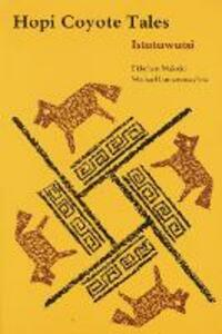 Hopi Coyote Tales: Istutuwutsi - Ekkehart Malotki,Michael Lomatuway'ma - cover