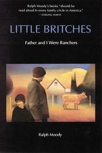 Little Britches: Father and I Were Ranchers - Ralph Moody - cover