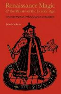 Renaissance Magic and the Return of the Golden Age: The Occult Tradition and Marlowe, Jonson, and Shakespeare - John S. Mebane - cover