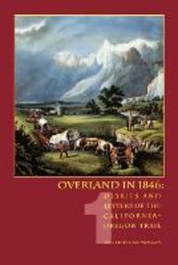 Overland in 1846, Volume 1: Diaries and Letters of the California-Oregon Trail - Dale L. Morgan - cover