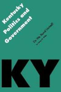 Kentucky Politics and Government: Do We Stand United? - Penny M. Miller - cover