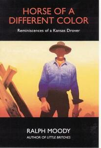 Horse of a Different Color: Reminiscences of a Kansas Drover - Ralph Moody - cover