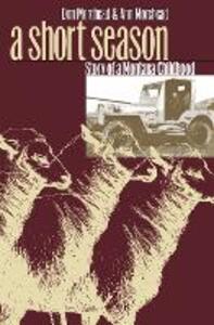 A Short Season: Story of a Montana Childhood - Donald M. Morehead,Ann Morehead - cover