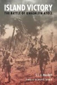 Island Victory: The Battle of Kwajalein Atoll - S. L. A. Marshall - cover