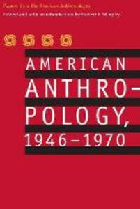 """American Anthropology, 1946-1970: Papers from the """"American Anthropologist"""" - American Anthropological Association - cover"""