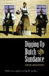 Digging up Butch and Sundance - Anne Meadows - cover