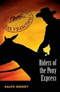 Riders of the Pony Express - Ralph Moody - cover