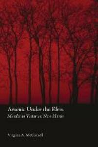 Arsenic Under the Elms: Murder in Victorian New Haven - Virginia A. McConnell - cover