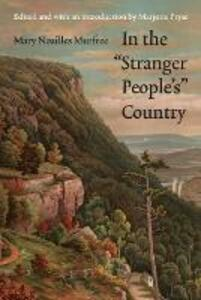"""In the """"Stranger People's"""" Country - Mary Noailles Murfree - cover"""