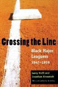 Crossing the Line: Black Major Leaguers, 1947-1959 - Larry Moffi - cover