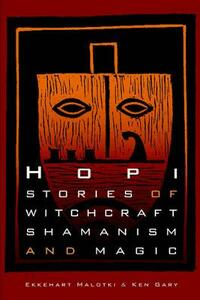 Hopi Stories of Witchcraft, Shamanism, and Magic - Ken Gary,Ekkehart Malotki - cover