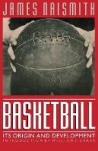 Basketball: Its Origin and Development - James Naismith - cover