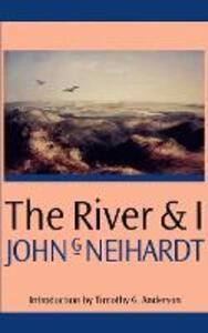 The River and I - John G. Neihardt - cover