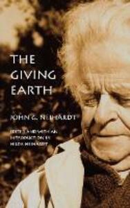 The Giving Earth: A John G. Neihardt Reader - John G. Neihardt - cover