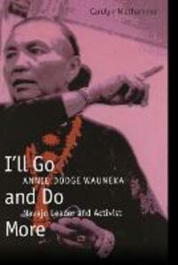 I'll Go and Do More: Annie Dodge Wauneka, Navajo Leader and Activist - Carolyn Niethammer - cover