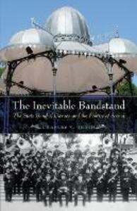 The Inevitable Bandstand: The State Band of Oaxaca and the Politics of Sound - Charles V. Heath - cover