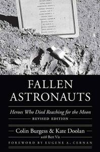 Fallen Astronauts: Heroes Who Died Reaching for the Moon, Revised Edition - Kate Doolan,Colin Burgess - cover