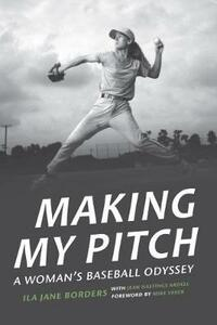 Making My Pitch: A Woman's Baseball Odyssey - Ila Jane Borders,Jean Hastings Ardell - cover