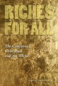 Riches for All: The California Gold Rush and the World - cover