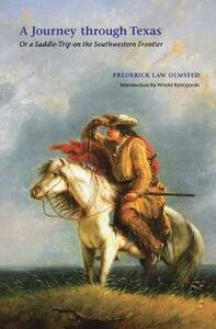 A Journey through Texas: Or a Saddle-Trip on the Southwestern Frontier - Frederick Law Olmsted - cover
