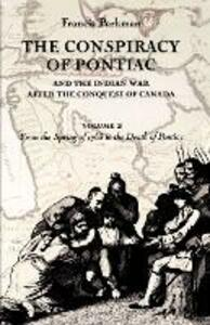 The Conspiracy of Pontiac and the Indian War after the Conquest of Canada, Volume 2: From the Spring of 1763 to the Death of Pontiac - Francis Parkman - cover