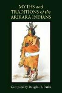 Myths and Traditions of the Arikara Indians - cover