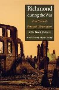 Richmond During the War: Four Years of Personal Observation - Sallie Brock Putnam - cover