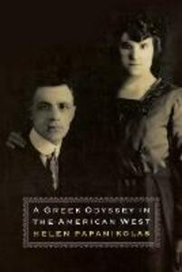 A Greek Odyssey in the American West - Helen Papanikolas - cover