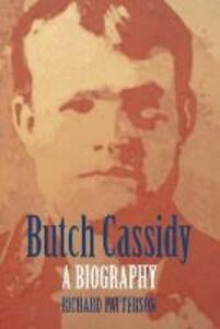 Butch Cassidy: A Biography - Richard Patterson - cover