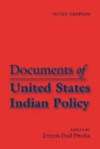 Documents of United States Indian Policy: Third Edition - cover
