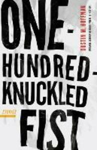 One-Hundred-Knuckled Fist: Stories - Dustin M. Hoffman - cover