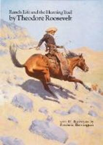Ranch Life and the Hunting Trail - Theodore Roosevelt - cover