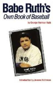 Babe Ruth's Own Book of Baseball - George Herman Ruth - cover