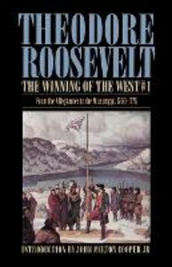 The Winning of the West, Volume 1: From the Alleghanies to the Mississippi, 1769-1776 - Theodore Roosevelt - cover