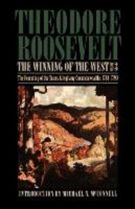 The Winning of the West, Volume 3: The Founding of the Trans-Alleghany Commonwealths, 1784-1790 - Theodore Roosevelt - cover