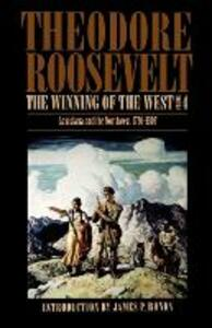 The Winning of the West, Volume 4: Louisiana and the Northwest, 1791-1807 - Theodore Roosevelt - cover