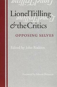 Lionel Trilling and the Critics: Opposing Selves - John Rodden - cover