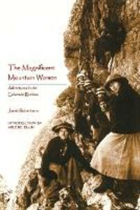 The Magnificent Mountain Women: Adventures in the Colorado Rockies - Janet Robertson - cover