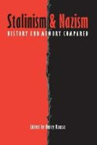 Stalinism and Nazism: History and Memory Compared - cover