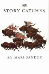 The Story Catcher - Mari Sandoz - cover