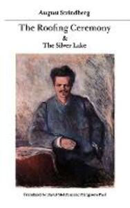 The Roofing Ceremony and The Silver Lake - August Strindberg - cover