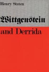 Wittgenstein and Derrida - Henry Staten - cover