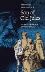 Son of Old Jules: Memoirs of Jules Sandoz, Jr. - Jules Sandoz,Caroline Sandoz Pifer - cover